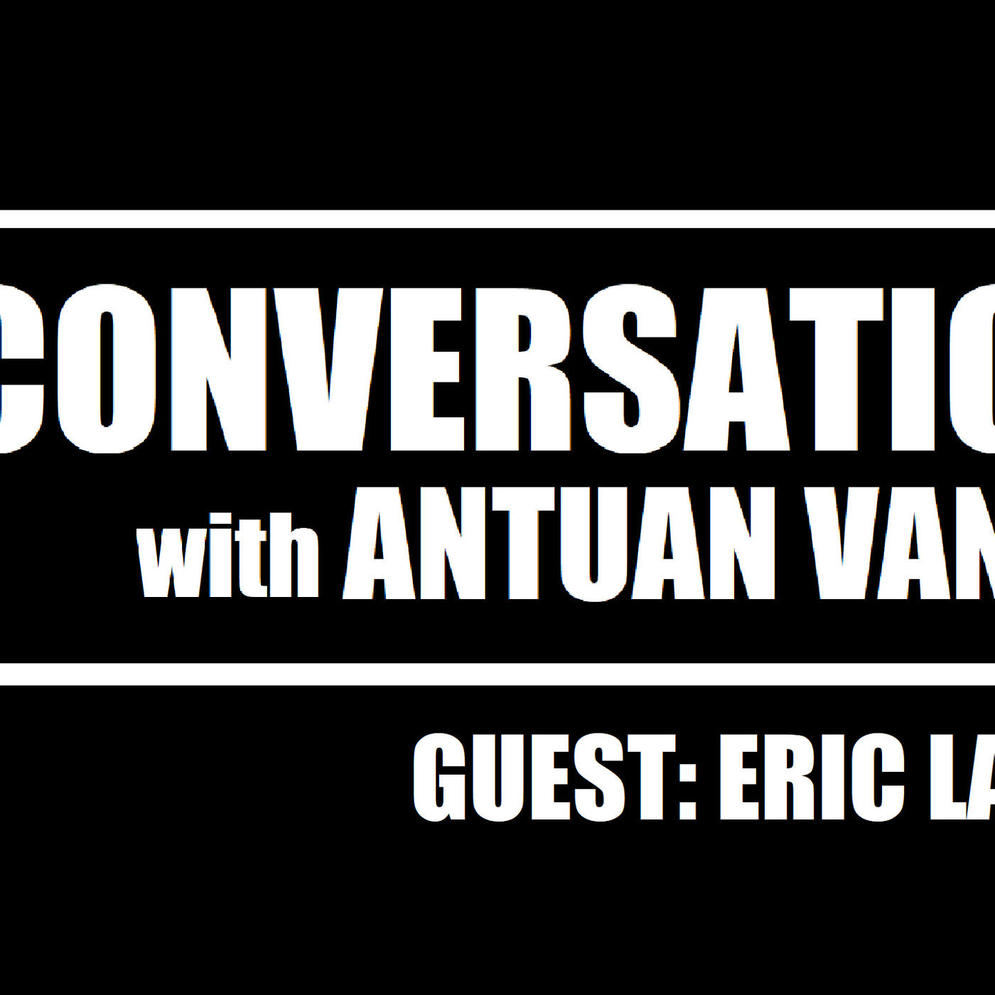 ERIC LAHTI: Author of THE HENCHMEN SERIES | S1E4 | A Conversation with Antuan Vance Podcast