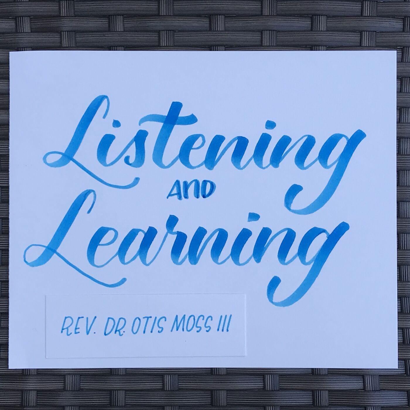 Listening and Learning: Rev. Dr. Otis Moss III