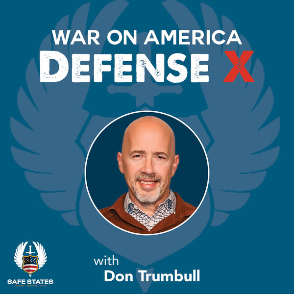 War on America Defense X with Don Trumbull Podcast Artwork Image