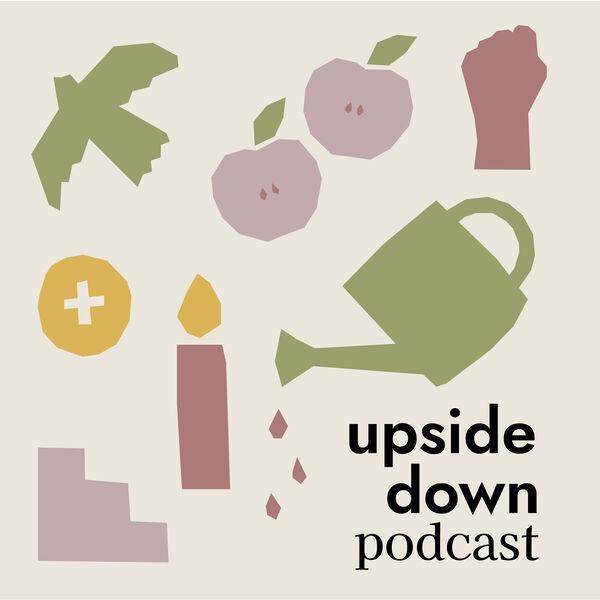 Upside Down Podcast Podcast Artwork Image