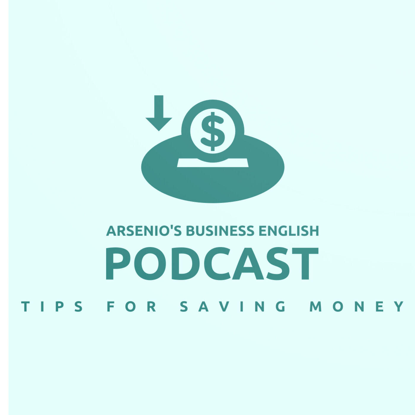 Arsenio's Business English Podcast | Season 6 | Investment | Tips for Saving Money