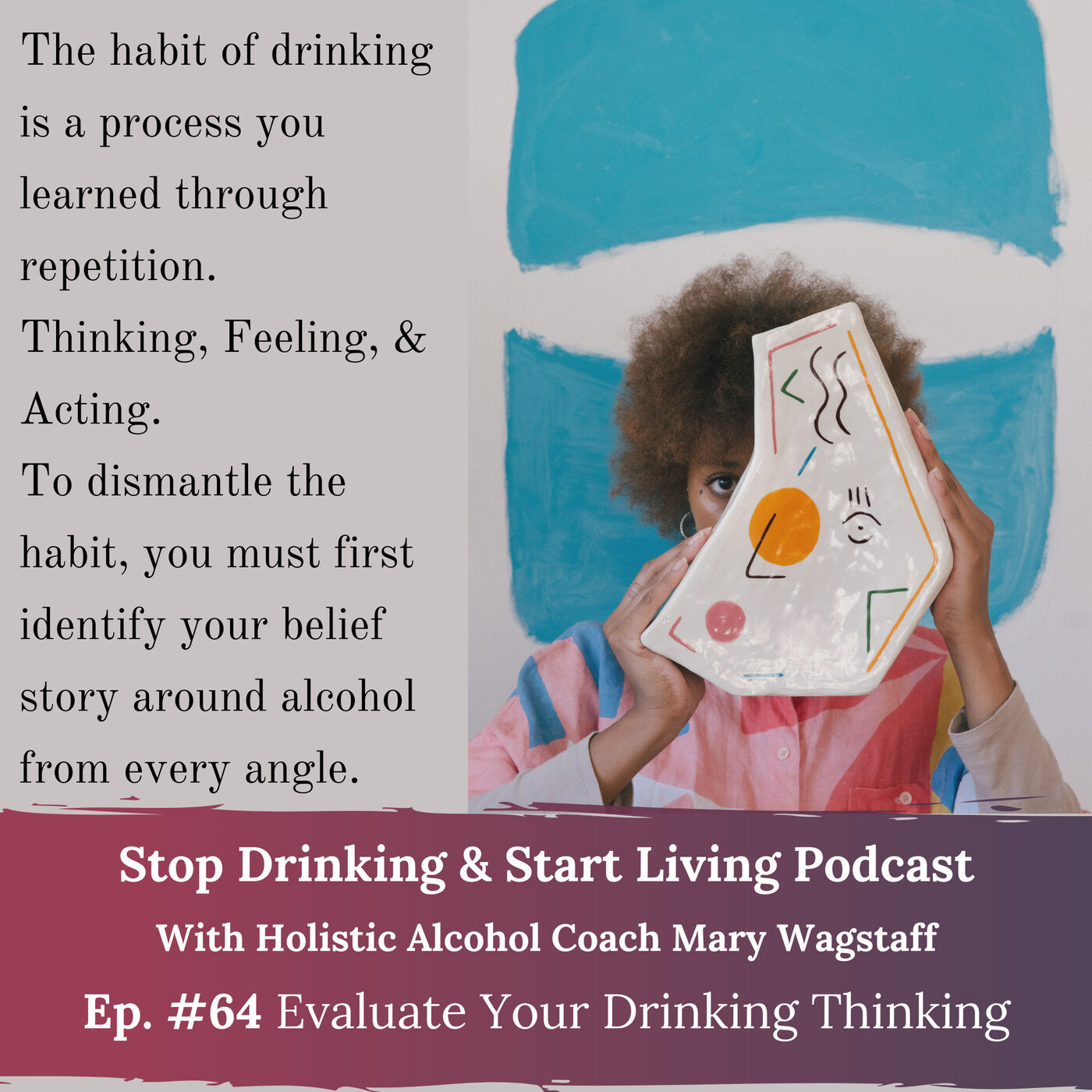 Ep. #64 Evaluate Your Drinking Thinking