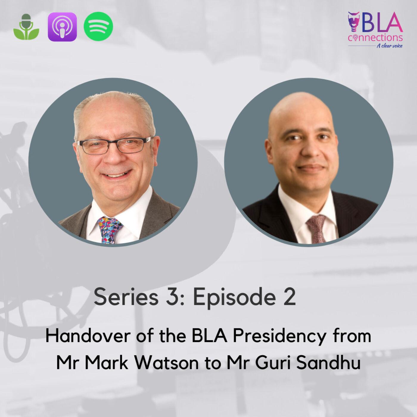 S3 Ep2: Handover of the BLA Presidency from Mr Mark Watson to Mr Guri Sandhu