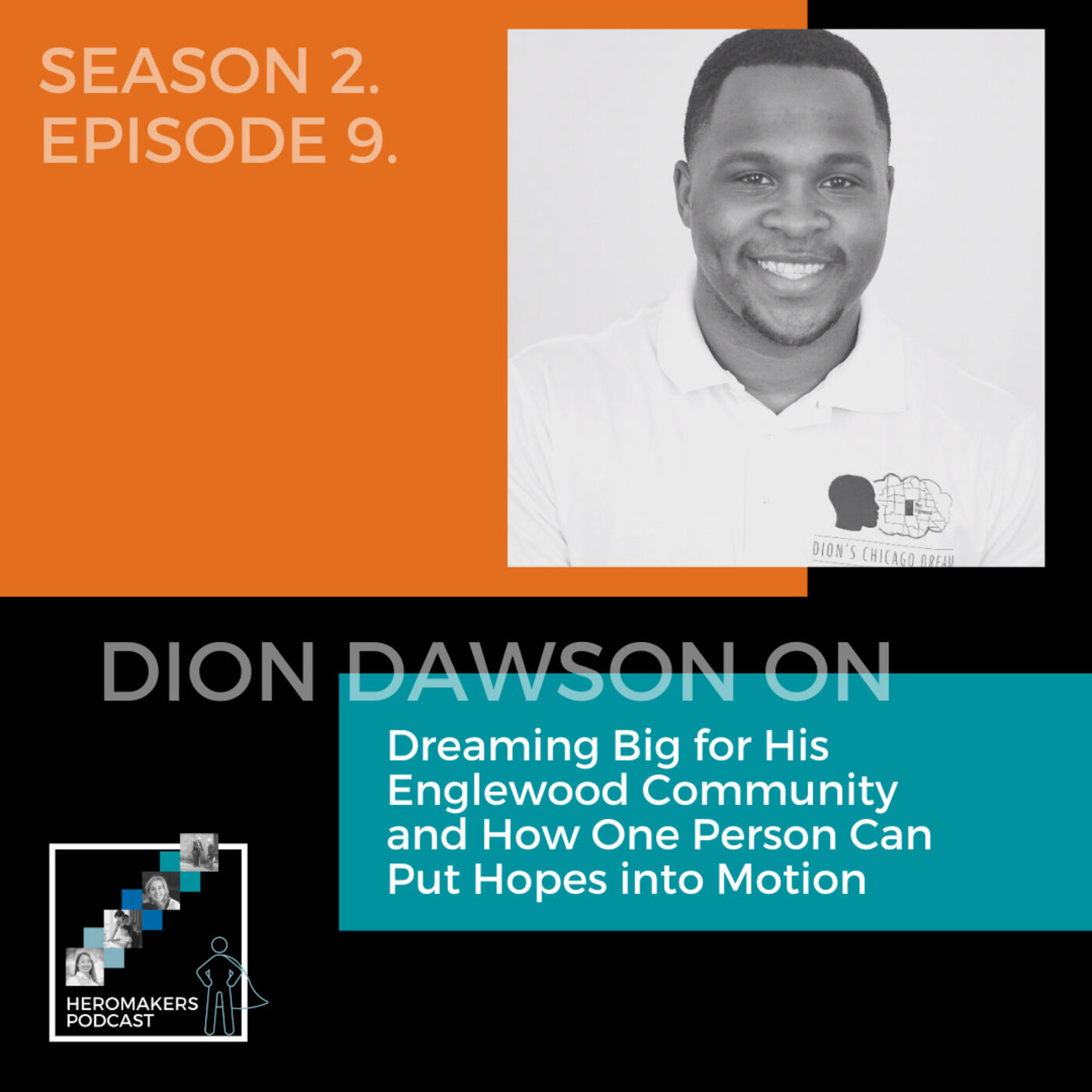 Dion Dawson on Dreaming Big for His Englewood Community and How One Person Can Put Hopes into Motion
