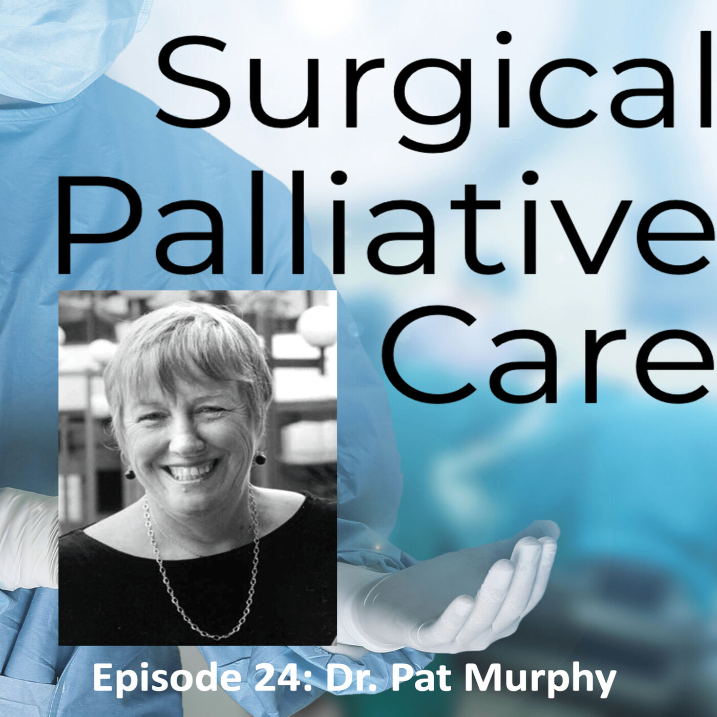Dr. Pat Murphy: Surgical Palliative Care Nurse Researcher