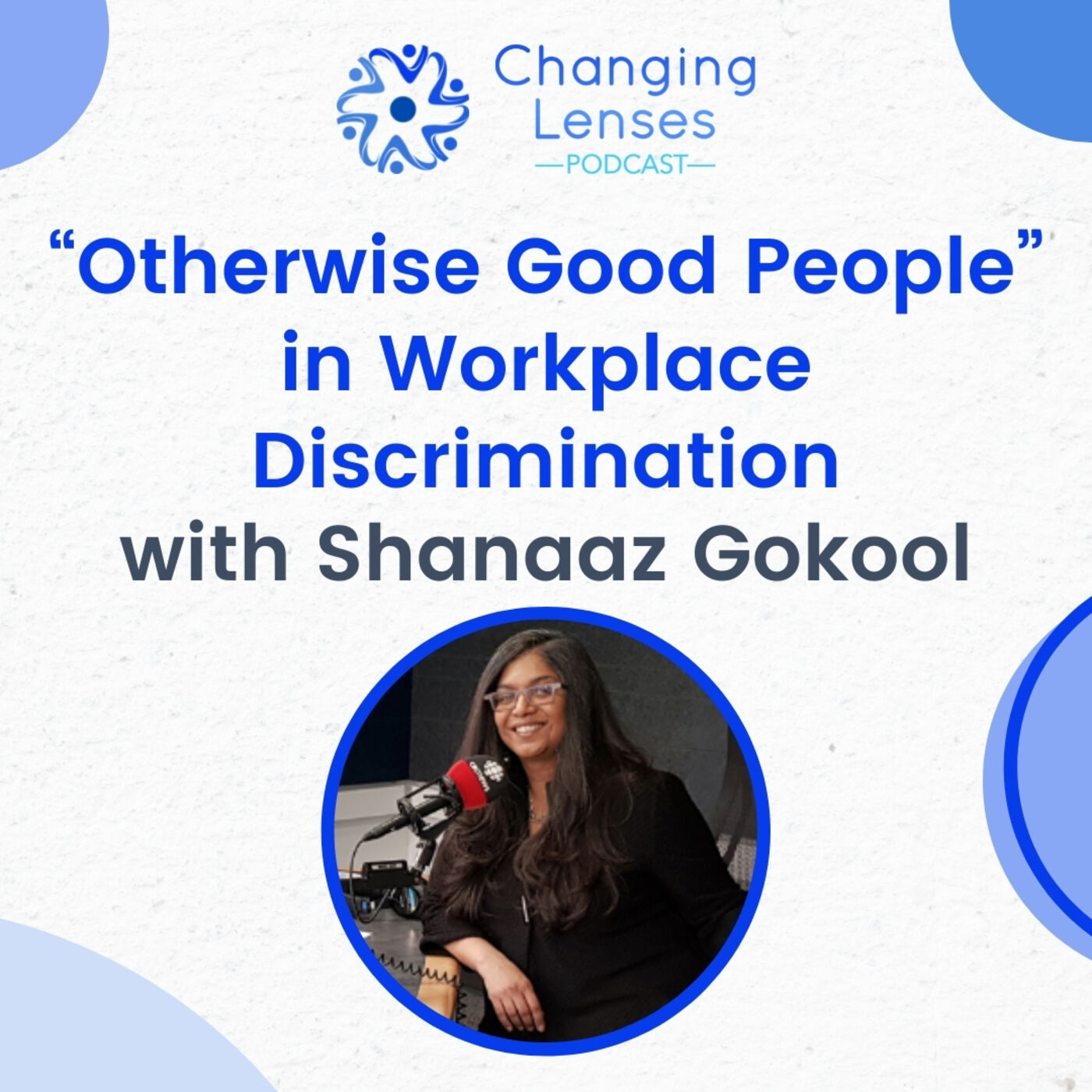"""Ep08: """"Otherwise Good People"""" in Workplace Discrimination, with Shanaaz Gokool"""