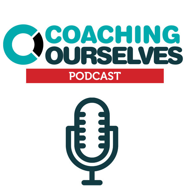 The CoachingOurselves Podcast Podcast Artwork Image