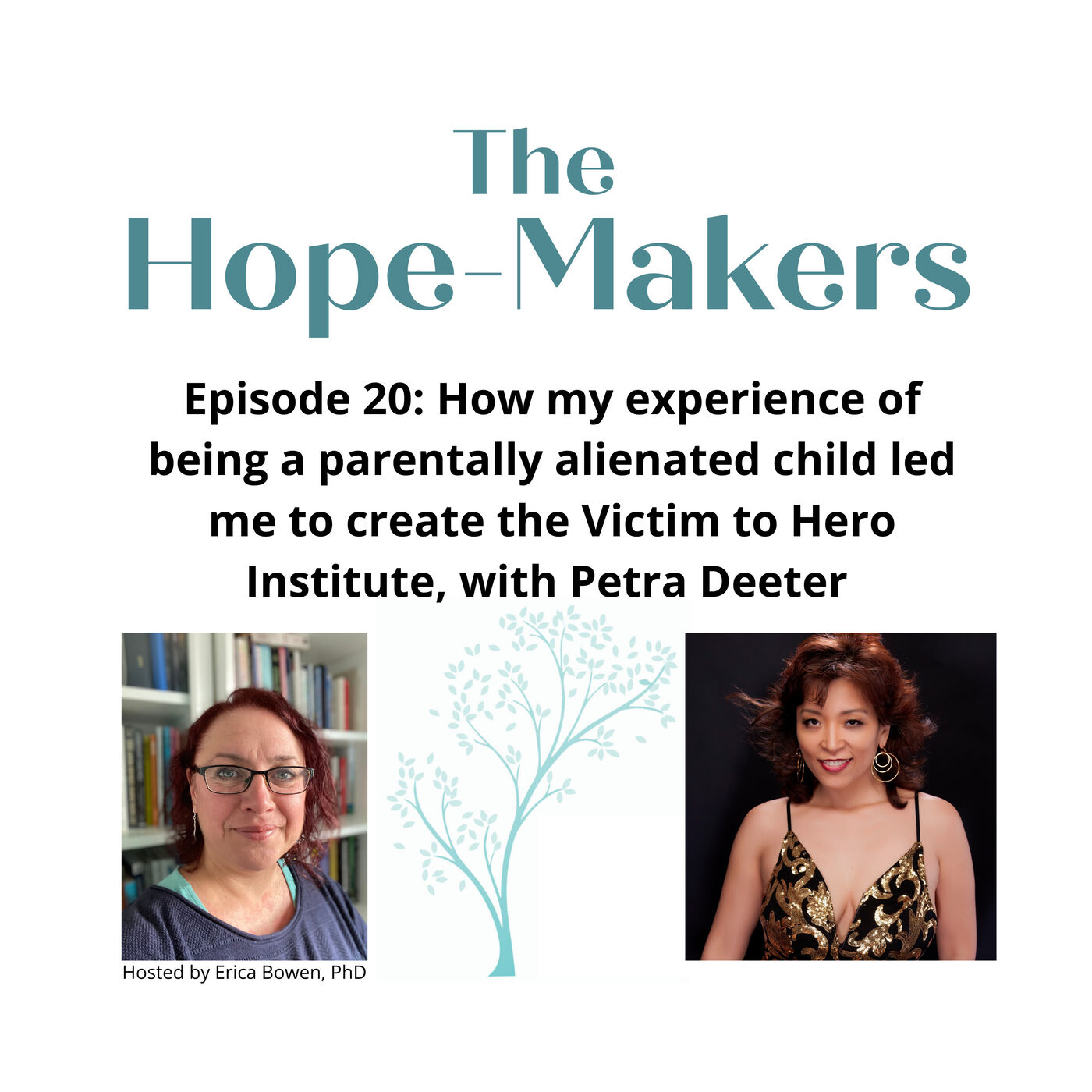 Episode 20: How my experience of being a parentally alienated child led me to create the Victim to Hero Institute, with Petra Deeter