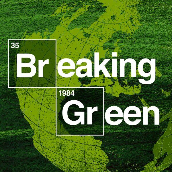 Breaking Green Podcast Artwork Image
