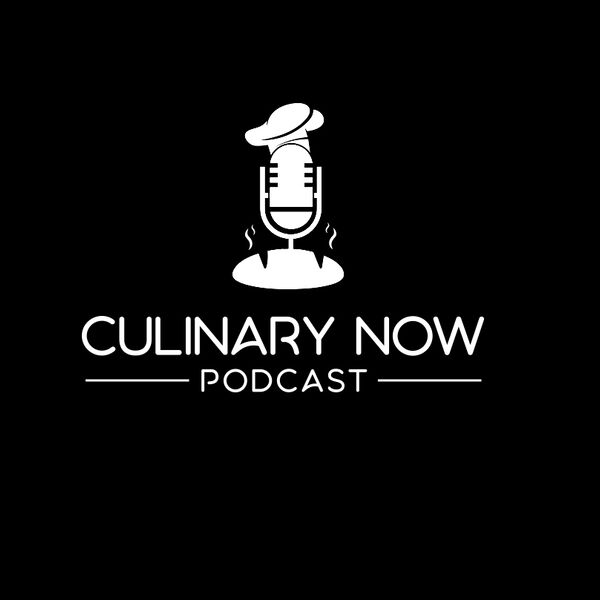 Culinary Now Podcast Podcast Artwork Image