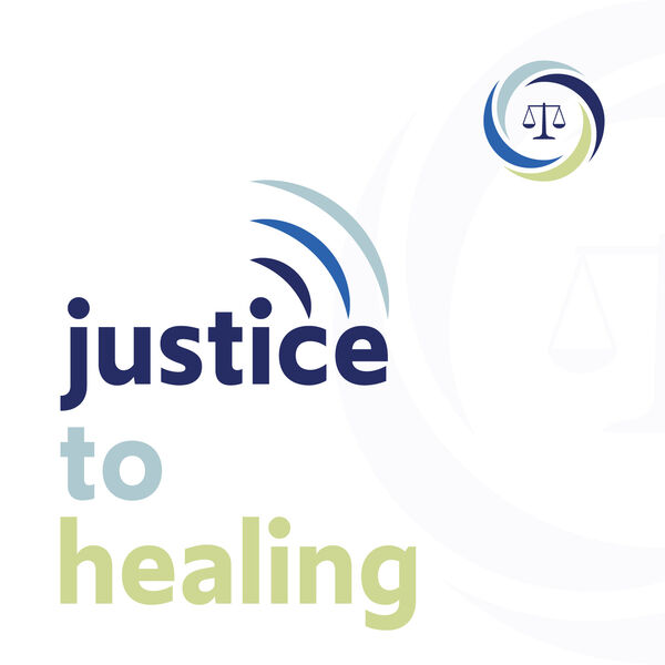 Justice to Healing Podcast Artwork Image