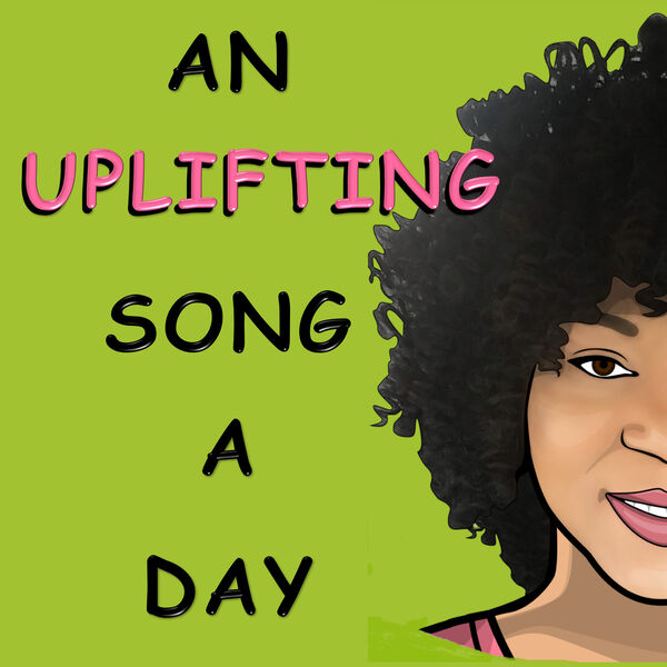 An Uplifting Song A Day Podcast Artwork Image