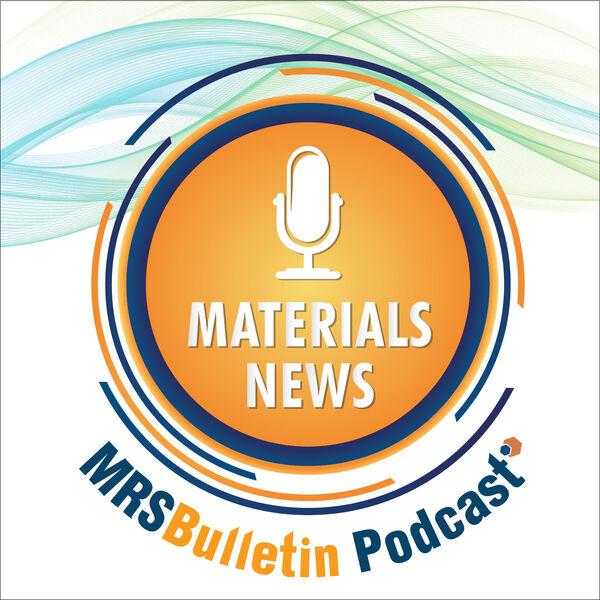 MRS Bulletin Materials News Podcast Podcast Artwork Image