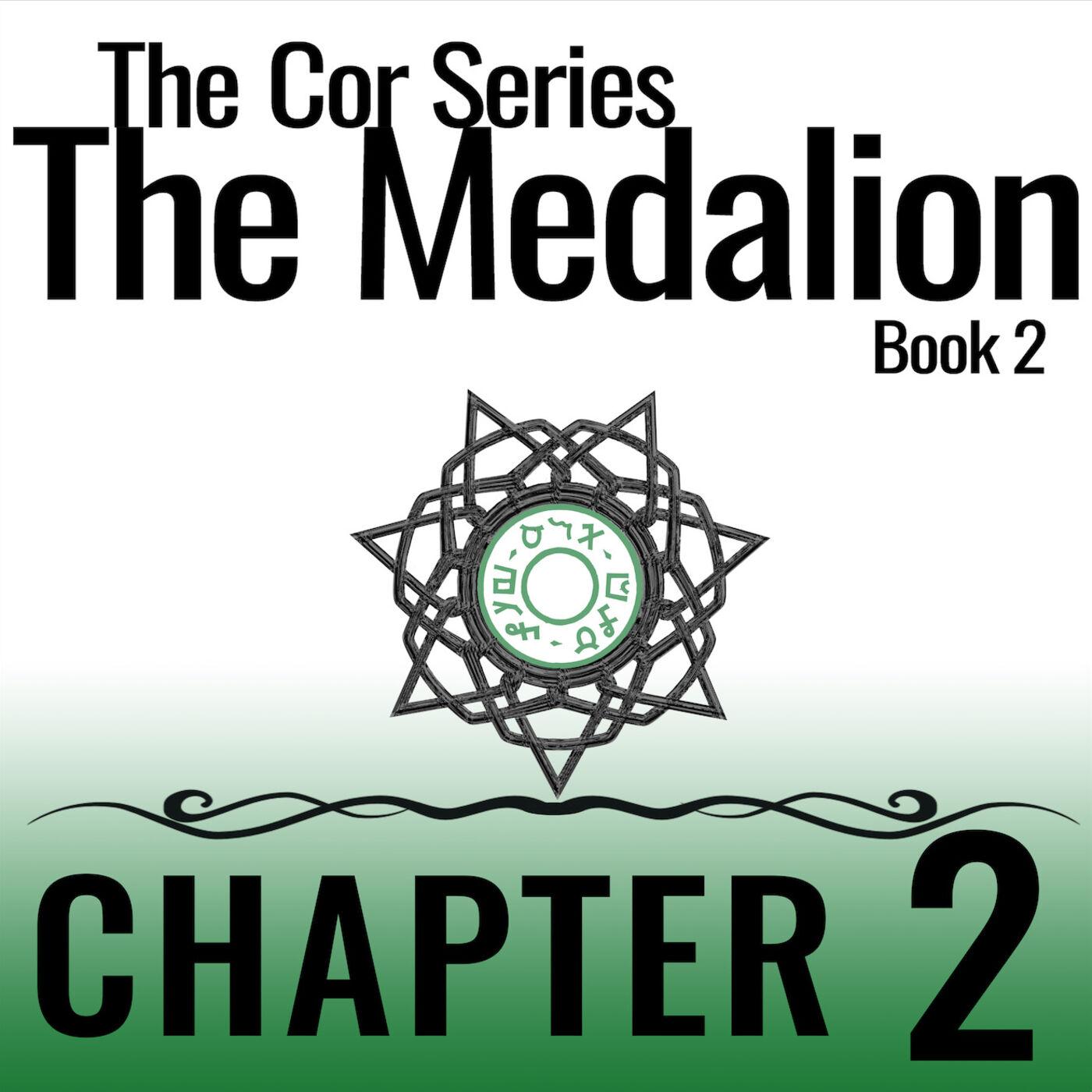 Cor Series: The Medallion #2