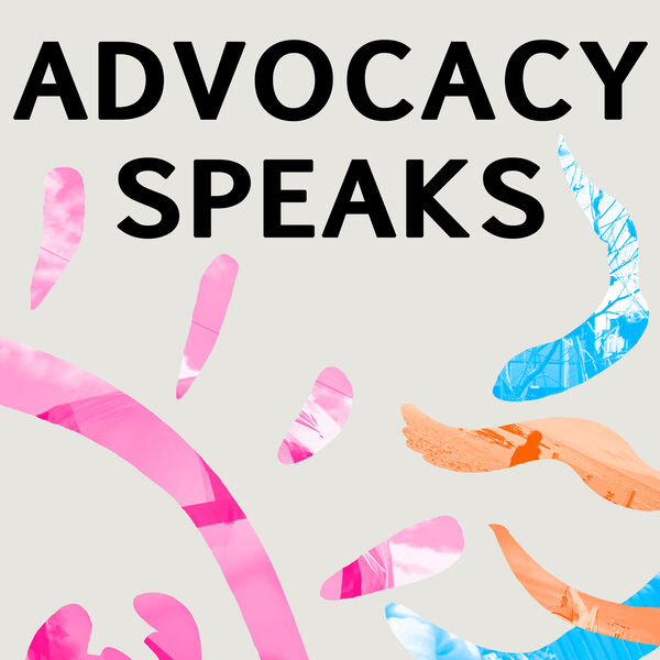 ADVOCACY SPEAKS Podcast Artwork Image