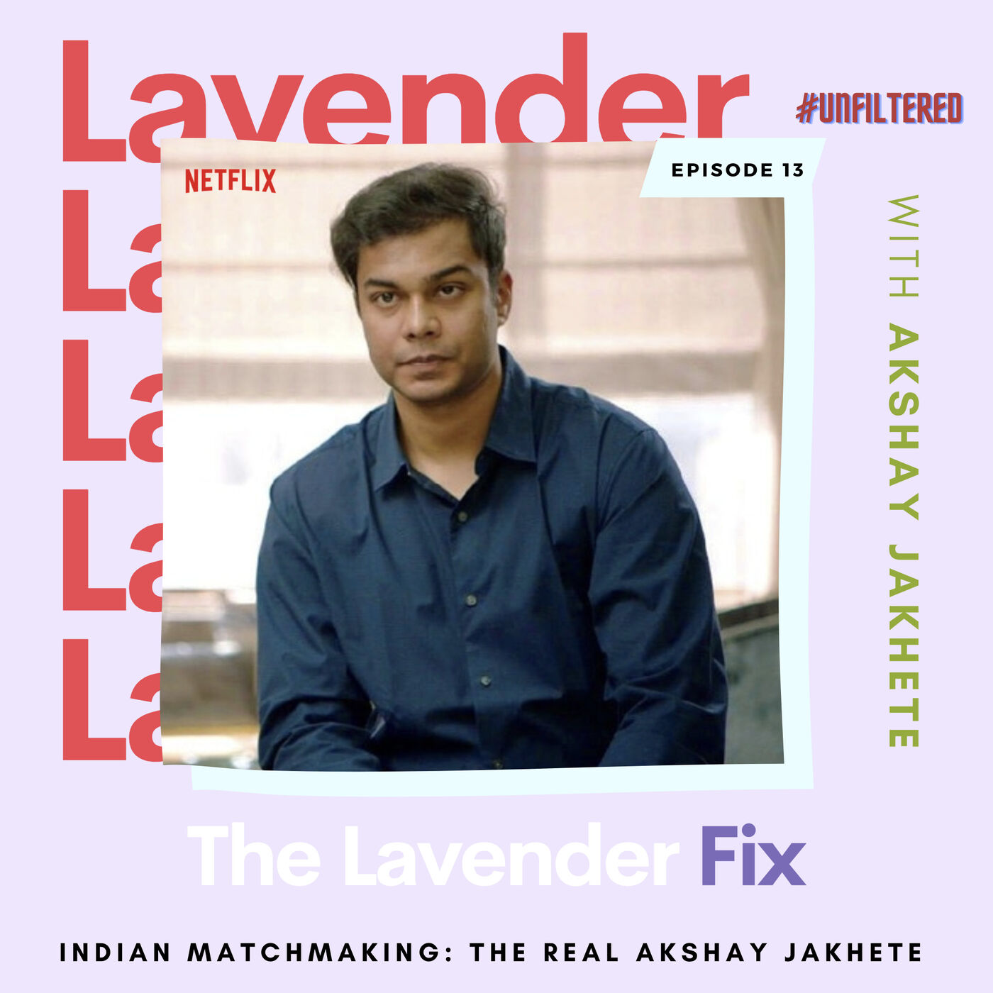 Indian Matchmaking: The Real Akshay Jakhete #Unfiltered
