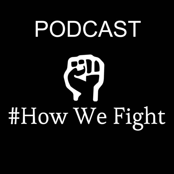 How We Fight with Byron F. Wilson Podcast Artwork Image