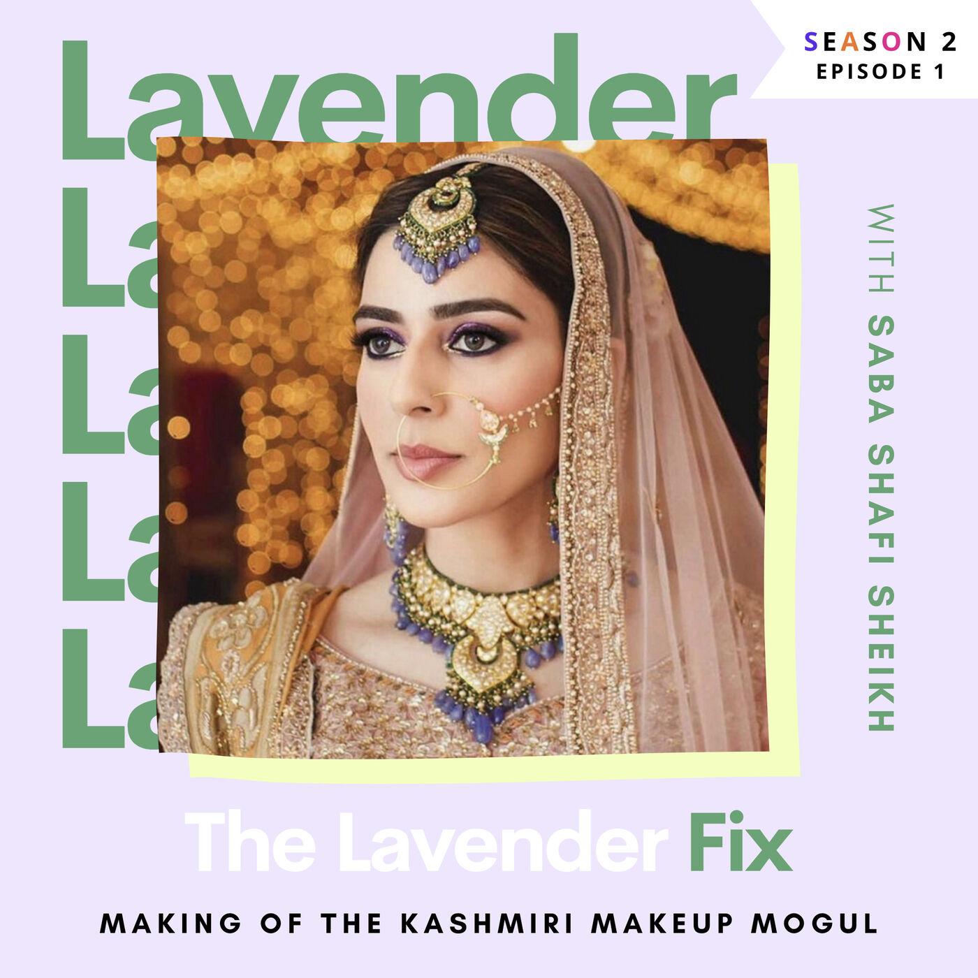 Makeup By Saba - The Kashmiri Makeup Mogul with Saba Shafi Sheikh