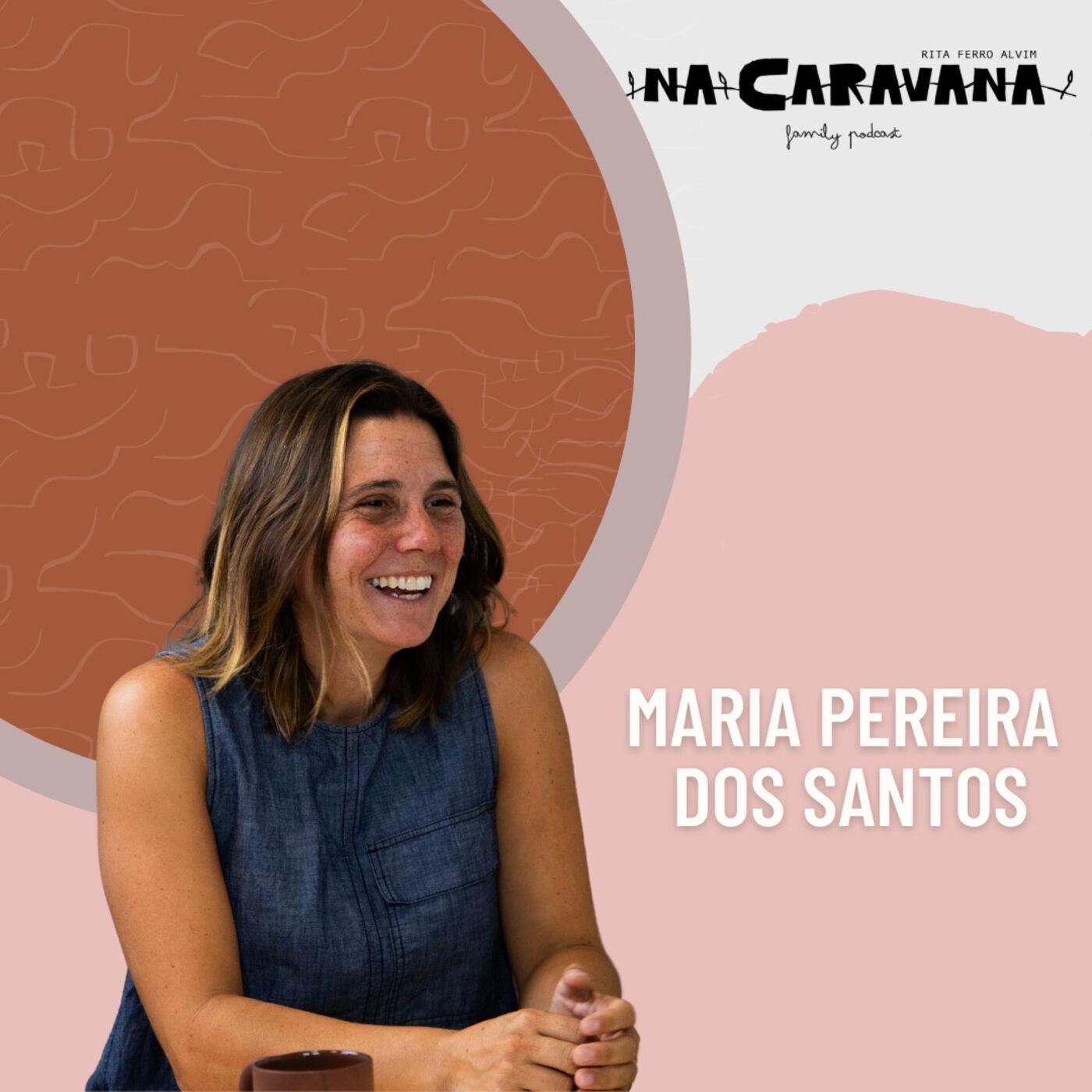 N'A Caravana com Maria Pereira dos Santos #91 5 filhos em 5 anos, emigrar e amor com olhos tortos