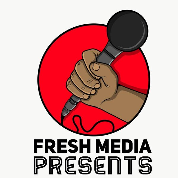 Fresh Media Presents  Podcast Artwork Image