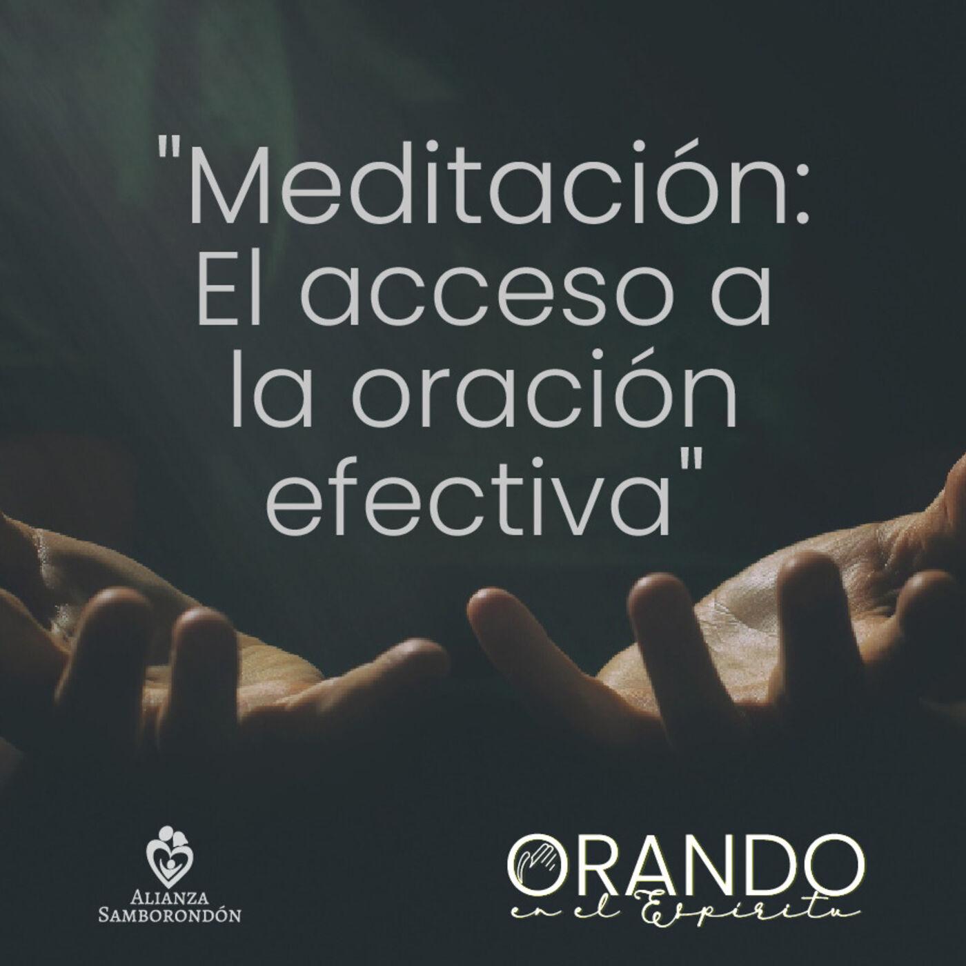 Meditación: El acceso a la oración efectiva.