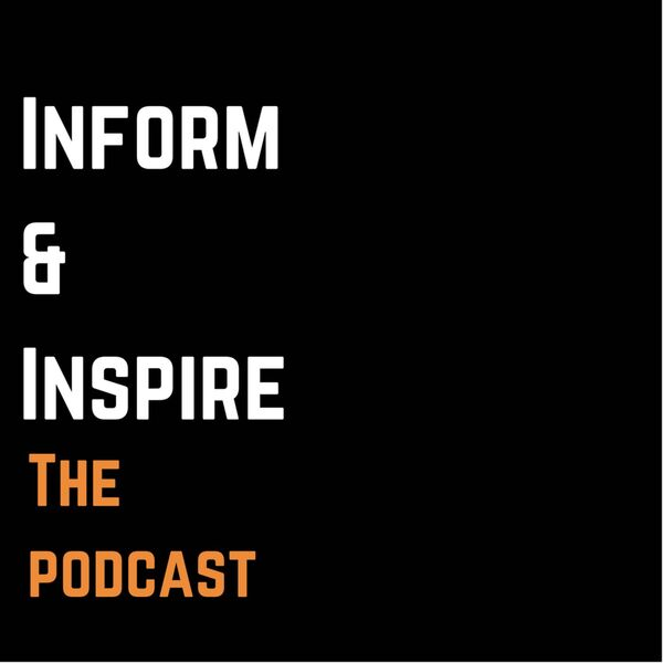 Inform & Inspire Podcast Podcast Artwork Image