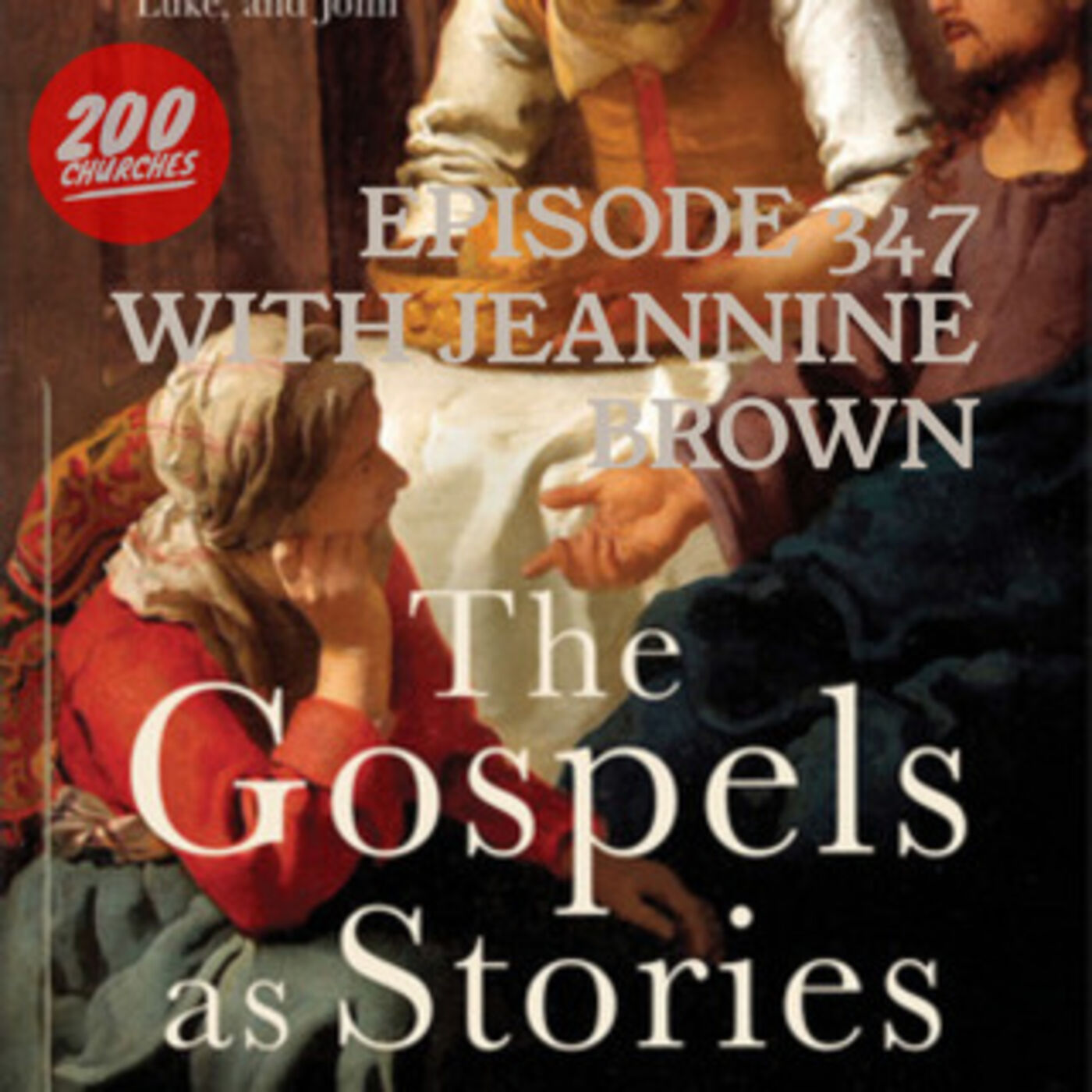 Episode 347 - The Gospels as Stories with Jeannine Brown
