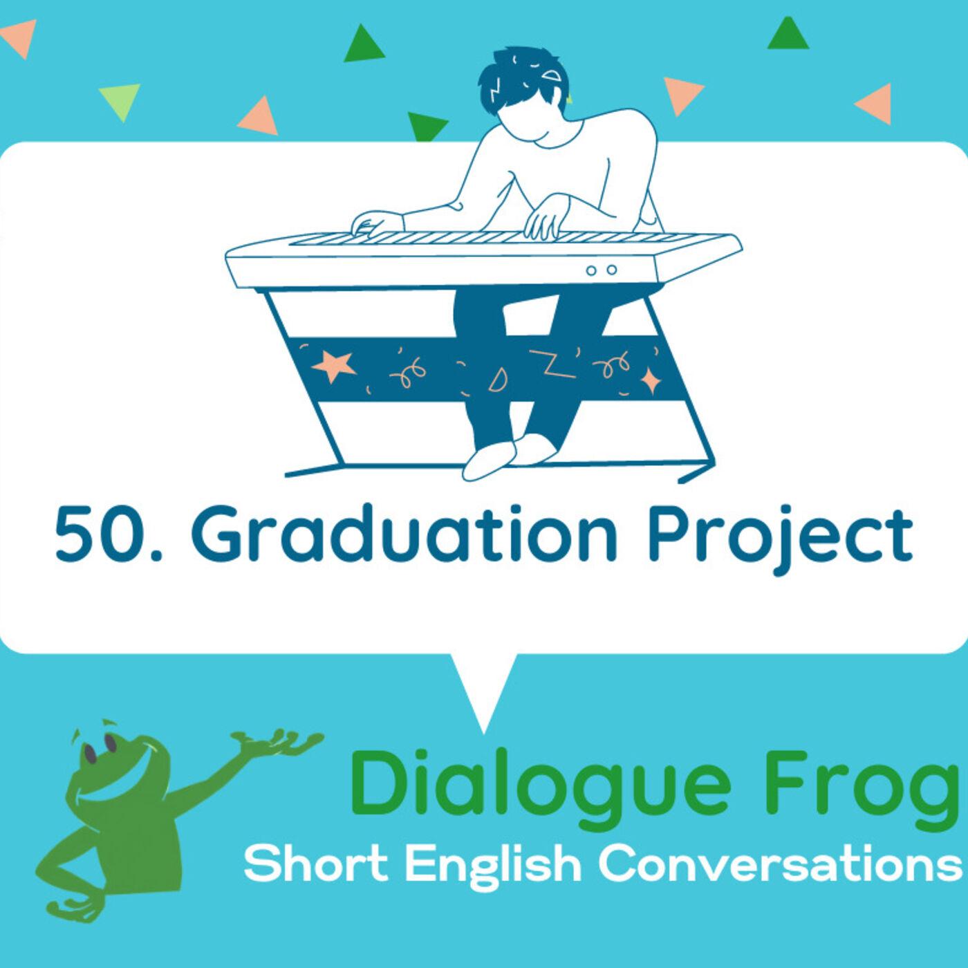 050 Graduation Project- Dialogue Conversation