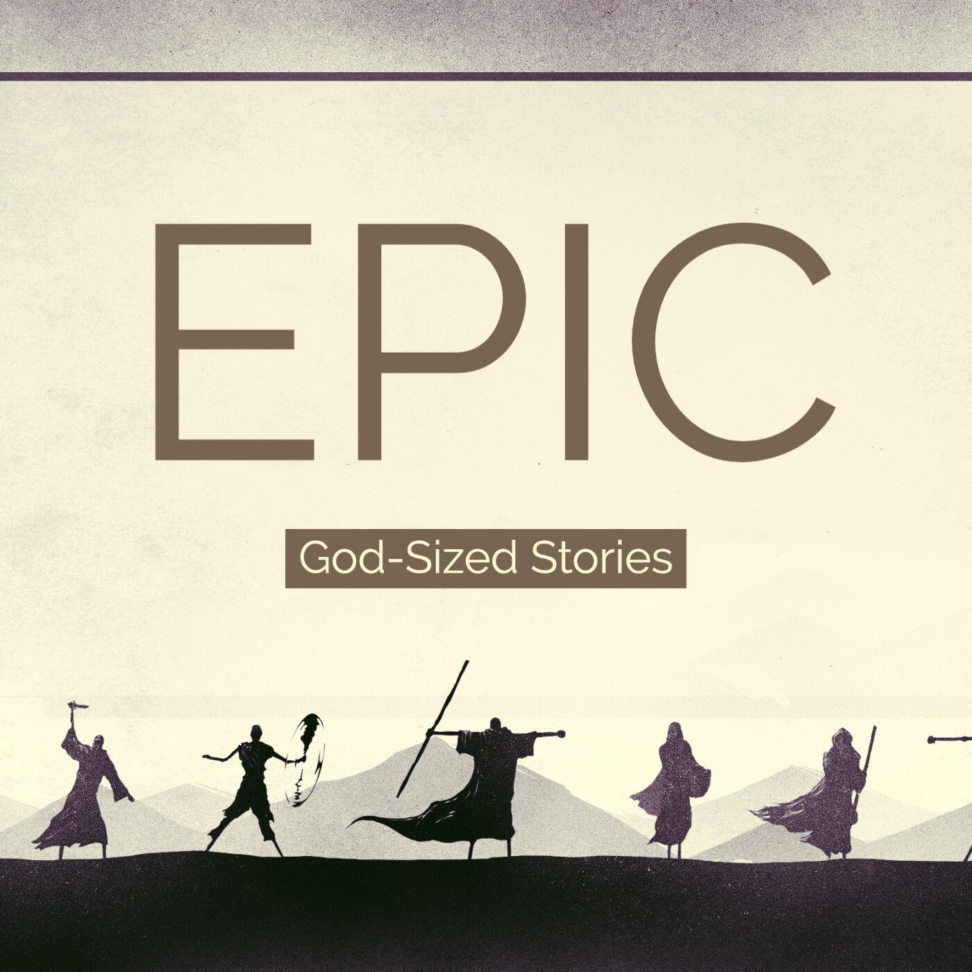 EPIC: God Sized Stories [Part 5 - Beware Shortcuts]