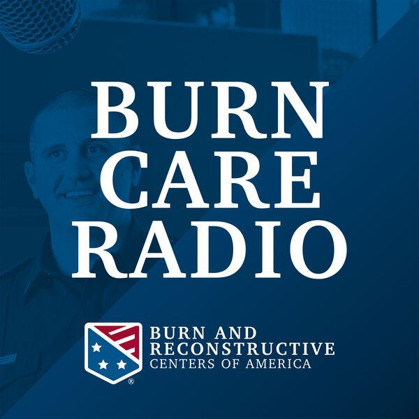 Burn Care Radio Podcast Artwork Image