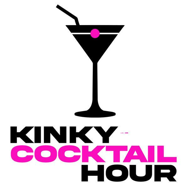 Kinky Cocktail Hour  Podcast Artwork Image