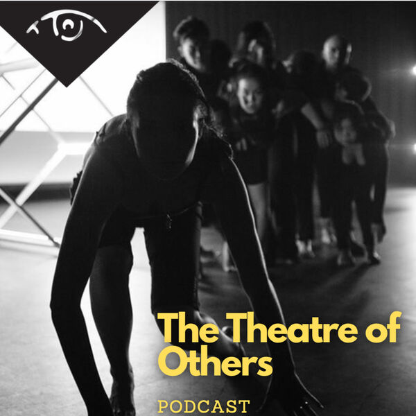 The Theatre of Others Podcast Podcast Artwork Image