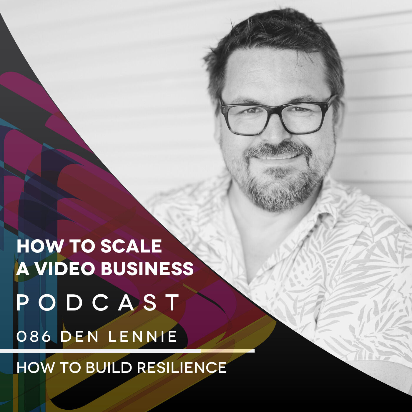 How to Build Resilience in your Video Business -  EP#086 shorty