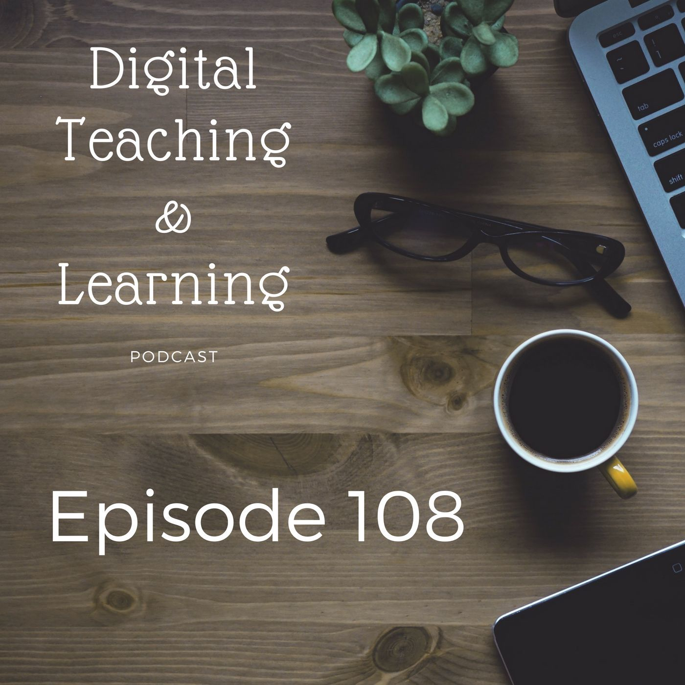 Episode 108 - Reflection, an Essential Tool for Educators