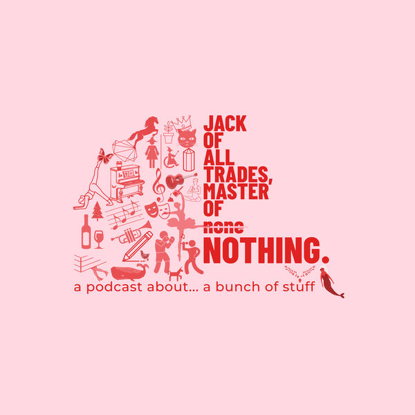 Jack of All Trades, Master of Nothing Podcast Artwork Image