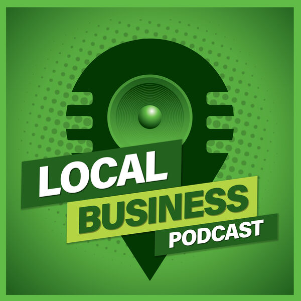 Local Business Podcast Podcast Artwork Image