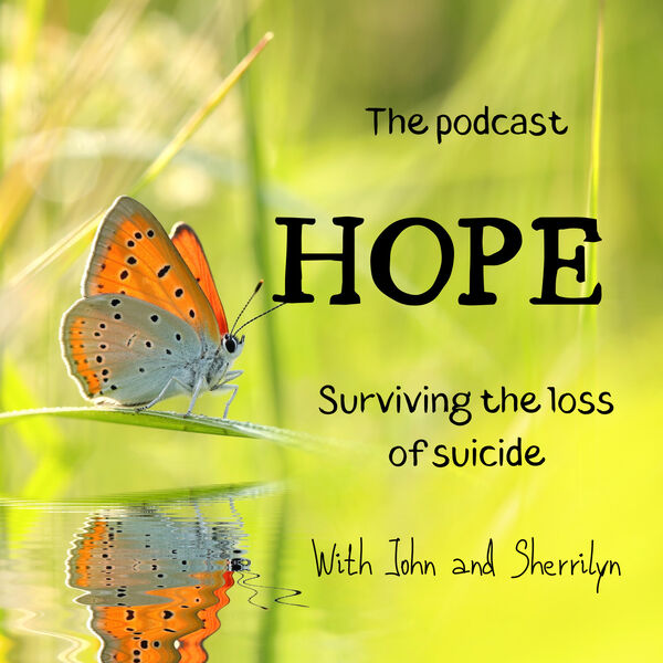 Hope, Surviving the Loss of Suicide Podcast Artwork Image