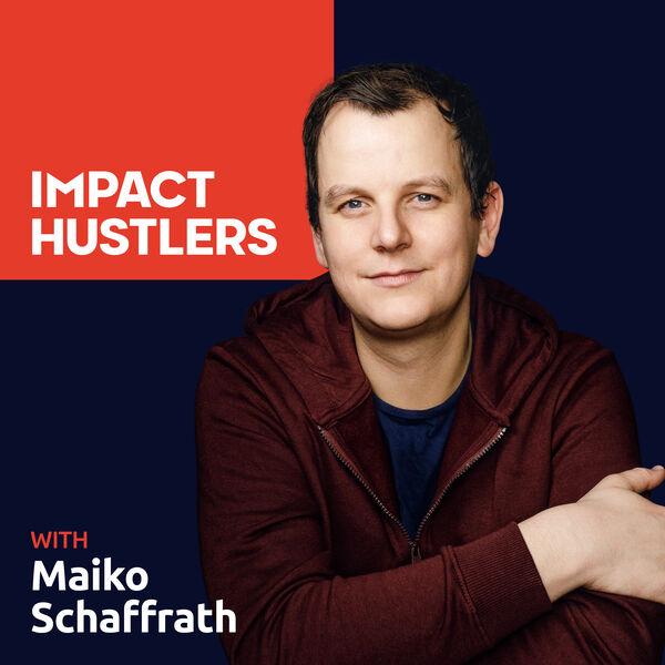 Impact Hustlers - Entrepreneurs with Social Impact Podcast Artwork Image