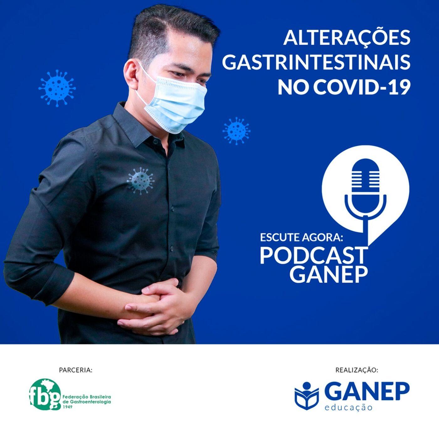 Podcast Ganep Educação: Alterações Gastrintestinais no COVID-19