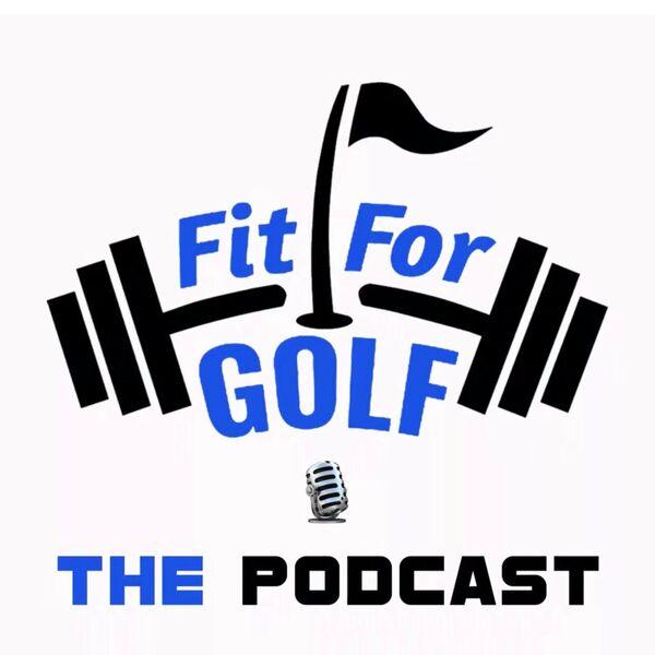 Fit For Golf Podcast Artwork Image
