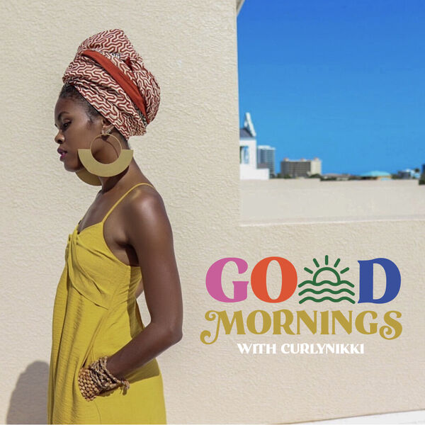 Go(o)d Mornings with CurlyNikki Podcast Artwork Image