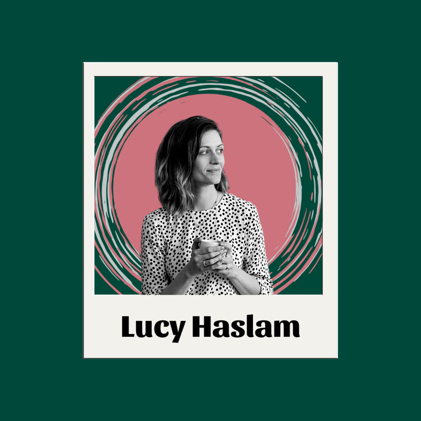 EP18- Lucy Haslam: Dream, Take Risks and Plan For Your Future