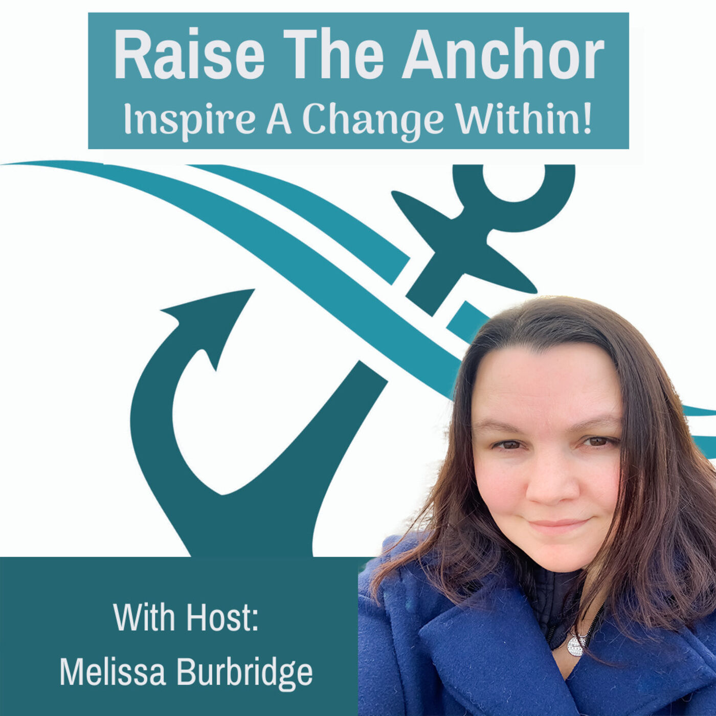 The Excuses and Fear -with Host Melissa Burbridge