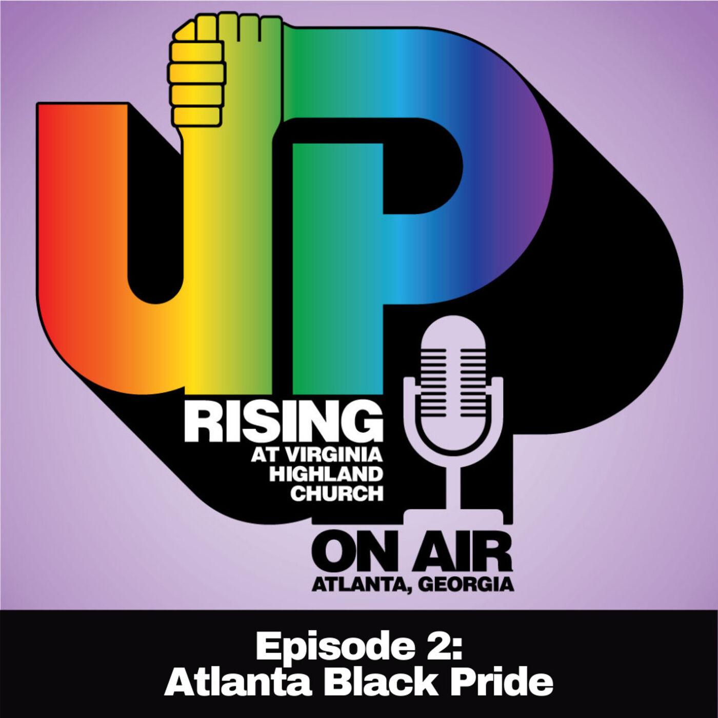"UPrising On Air: Ep. 2 ""Atlanta Black Pride"""