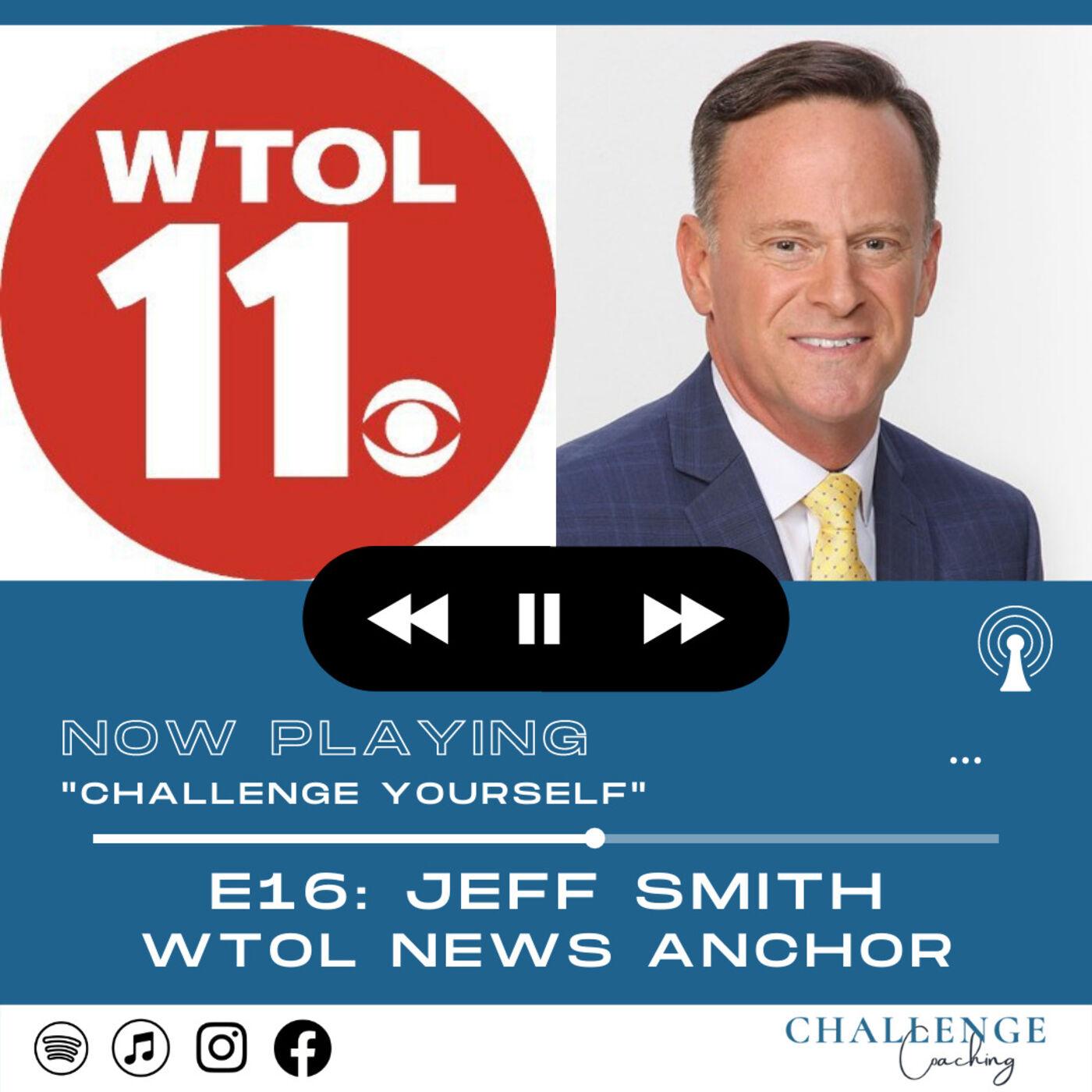 E16: Jeff Smith: WTOL News Anchor
