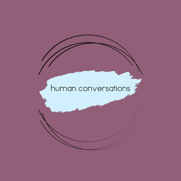 Human Conversations Podcast Artwork Image