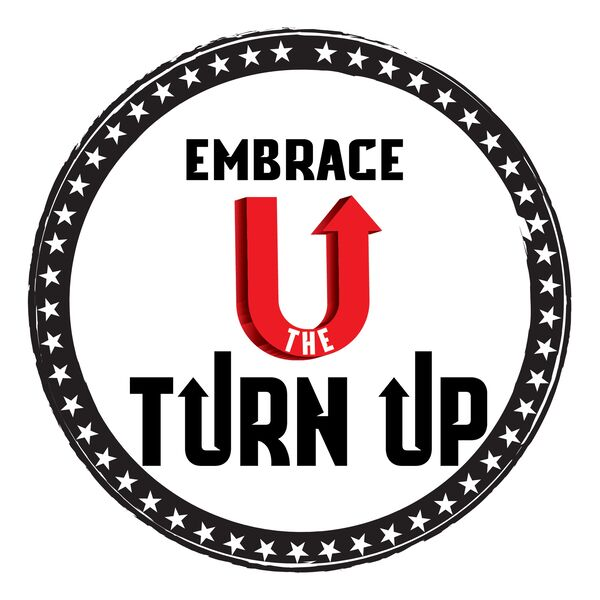Embrace The Turn Up podcast Podcast Artwork Image