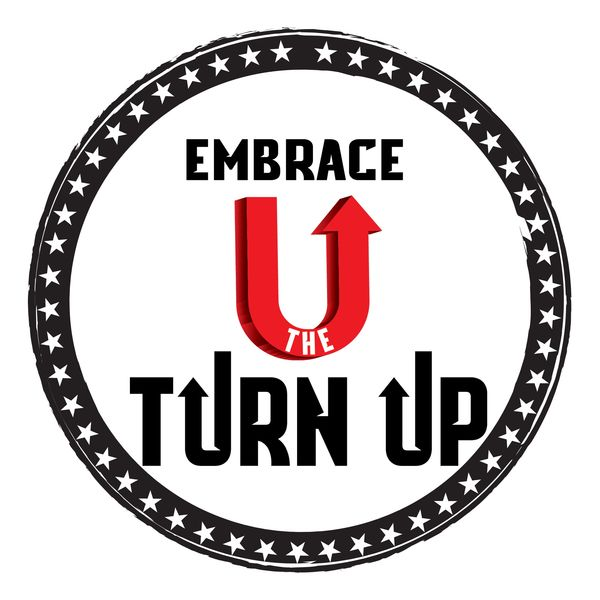 Embrace The Turn Up podcast Podcast Artwork Image