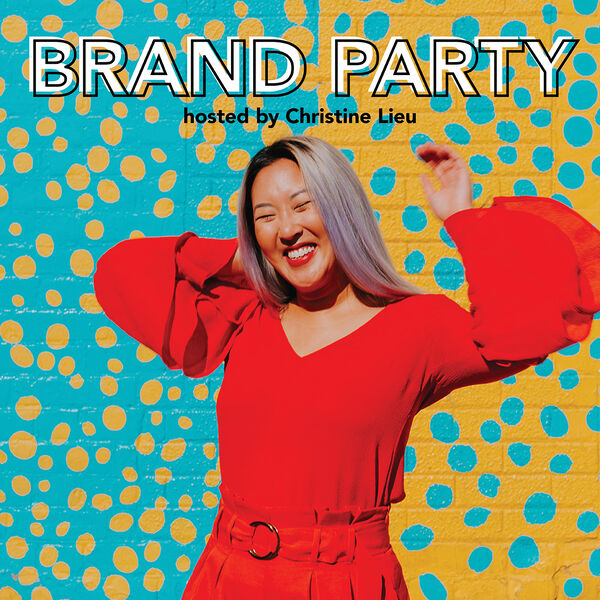 BRAND PARTY Podcast Podcast Artwork Image
