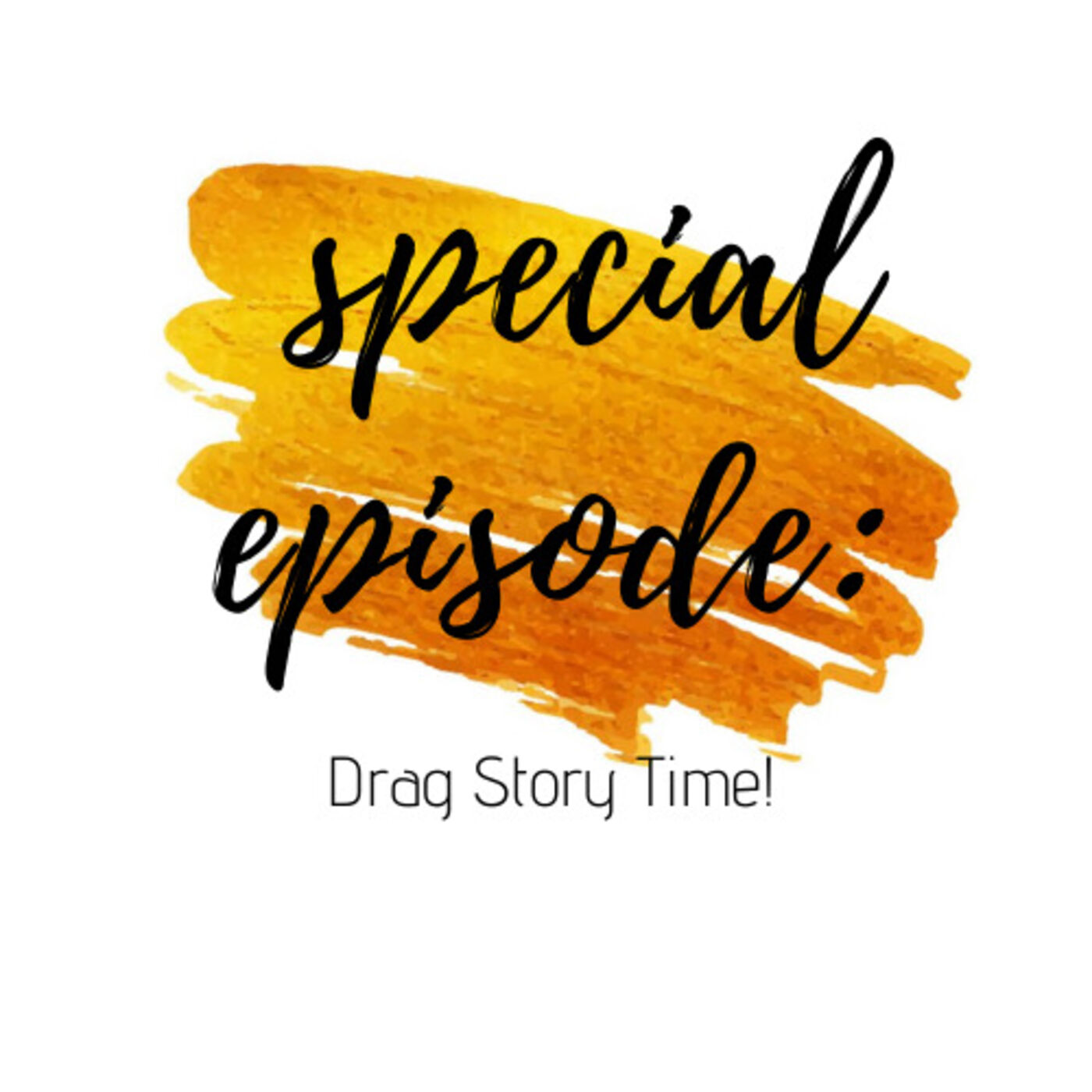 Special Episode: Drag Story Time